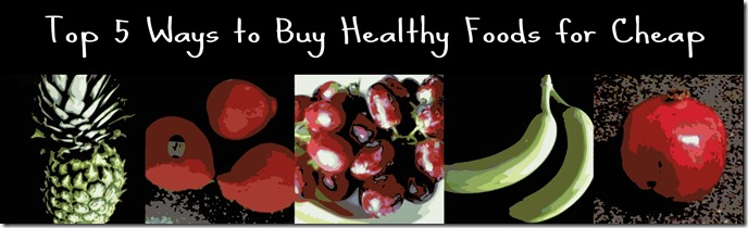 Buy Healthy Foods for Cheap