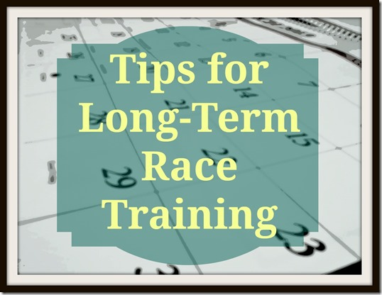 Tips for Long-Term Race Training