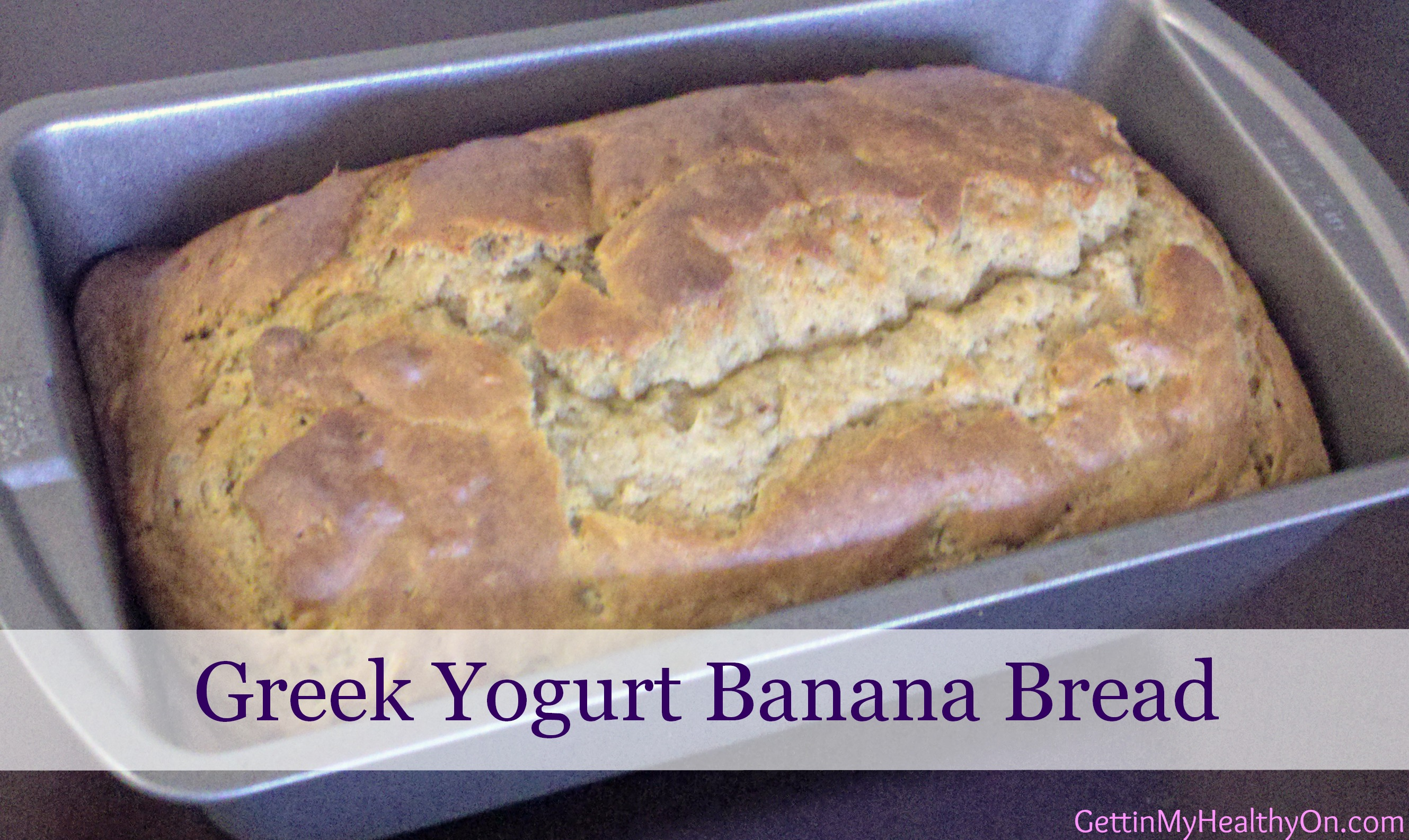 Greek Yogurt Banana Bread | Gettin' My Healthy On
