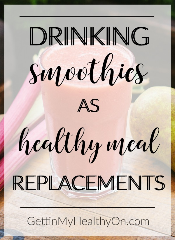 Drinking Smoothies as Meal Replacements