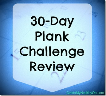 30 Day Plank Challenge Review