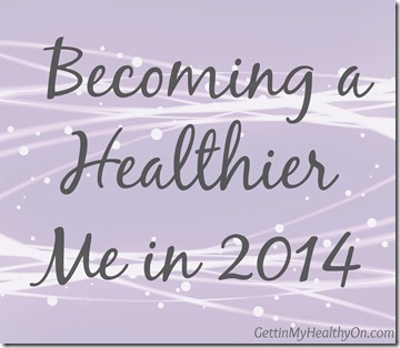 Becoming a Healthier Me in 2014