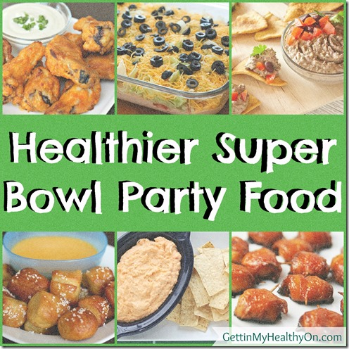 Healthier Super Bowl Party Food