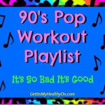 90's Pop Workout Playlist – So Bad It's Good