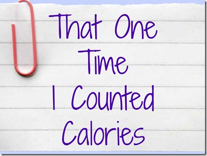 That One Time I Counted Calories