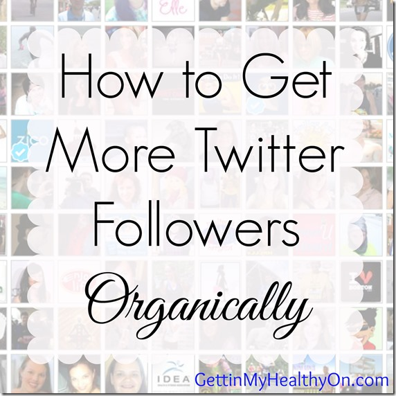 How to Get More Twitter Followers Organically