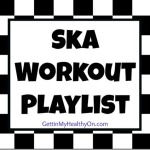 Ska Music Workout Playlist
