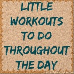Adding Little Workouts Throughout the Day