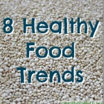 8 Healthy Food Trends That Intrigue Me