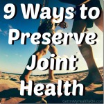 9 Ways to Preserve Joint Health + NeoCell Protein Powder Review