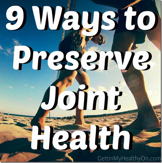 9 Ways to Preserve Joint Health