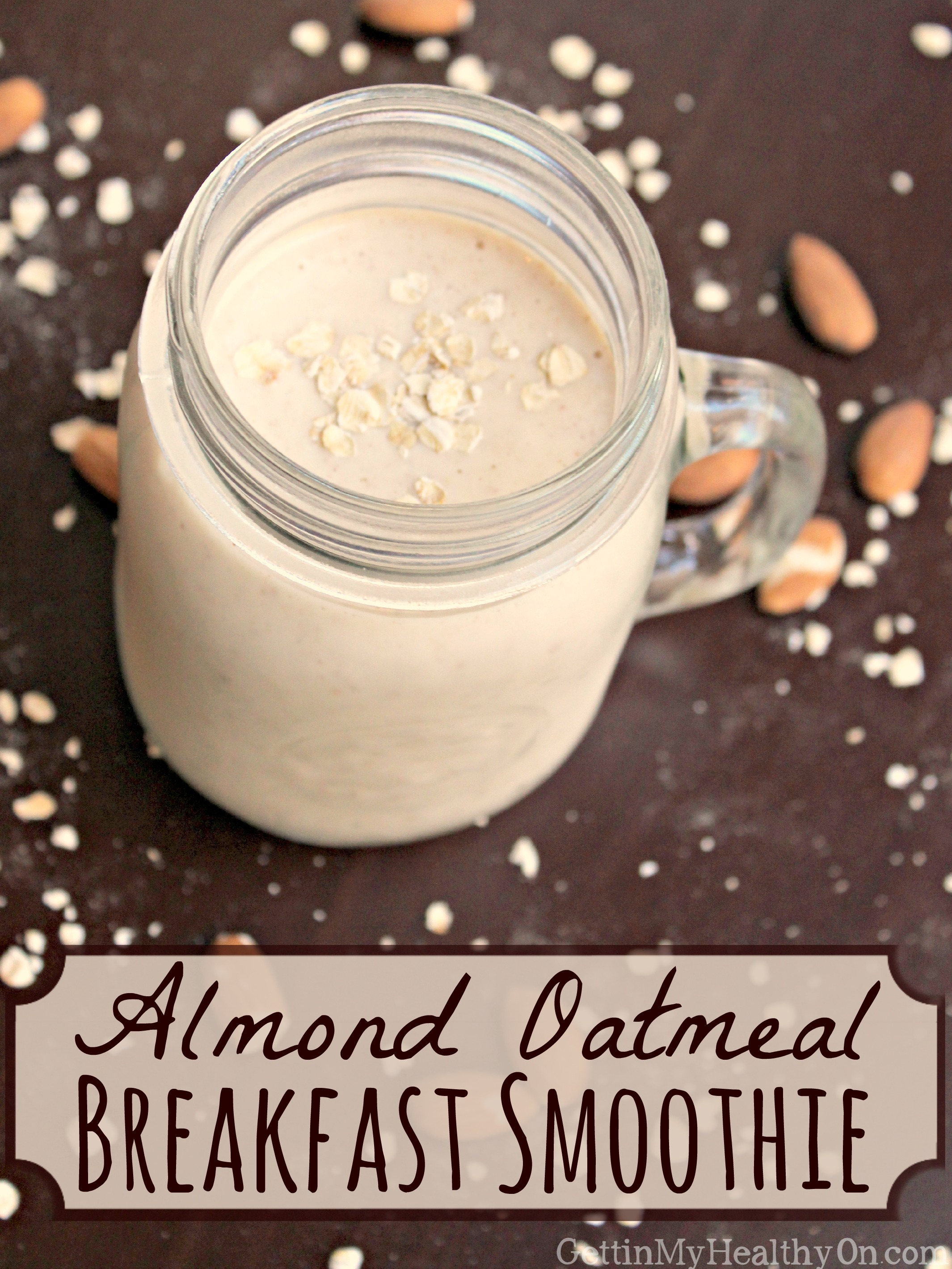 Almond Oatmeal Breakfast Smoothie