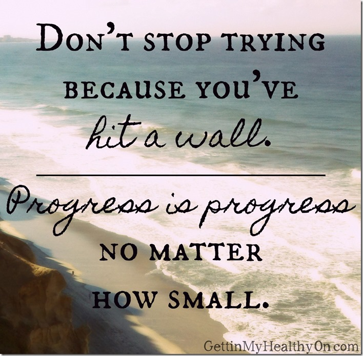 Dont stop trying Progress is progress