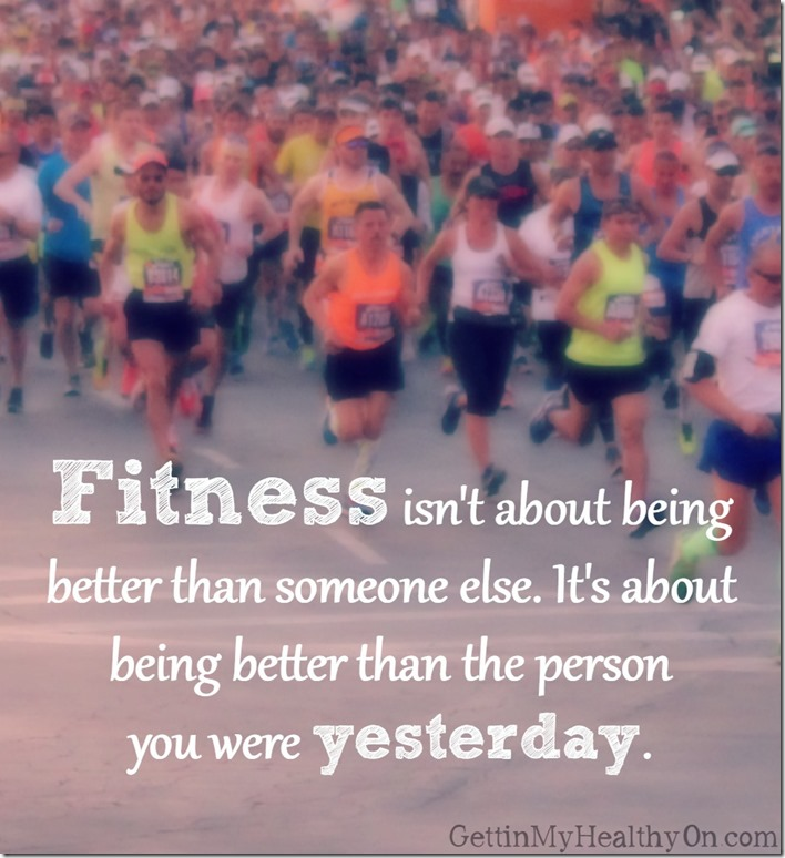Fitness is about being better than you were yesterday