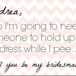 How I Asked My Friends to Be Bridesmaids