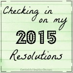 Checking in on my 2015 Resolutions