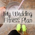 My Wedding Fitness Plan + Jack Link's Giveaway {Closed}