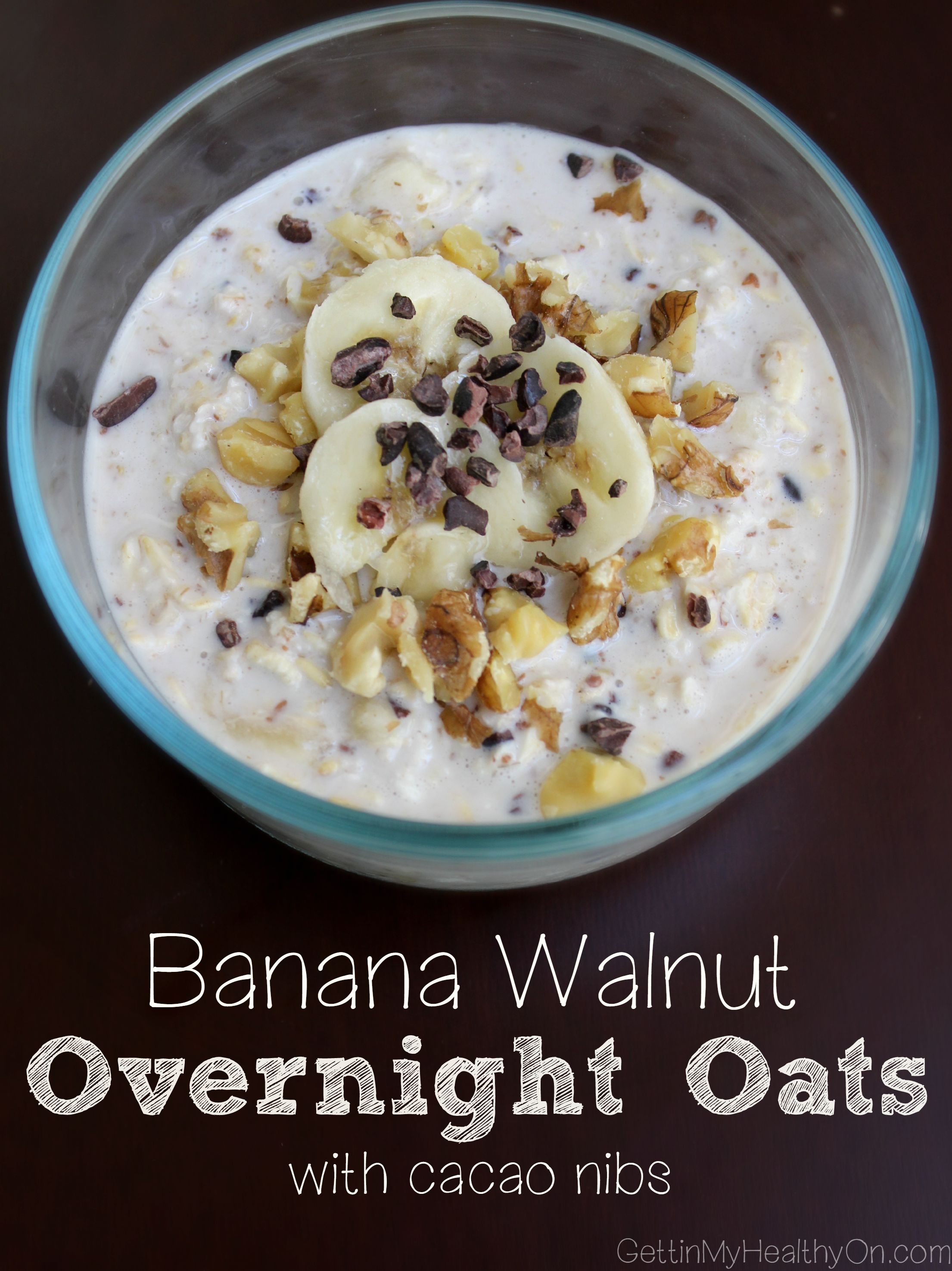 Banana Walnut Overnight Oats with Cacao Nibs