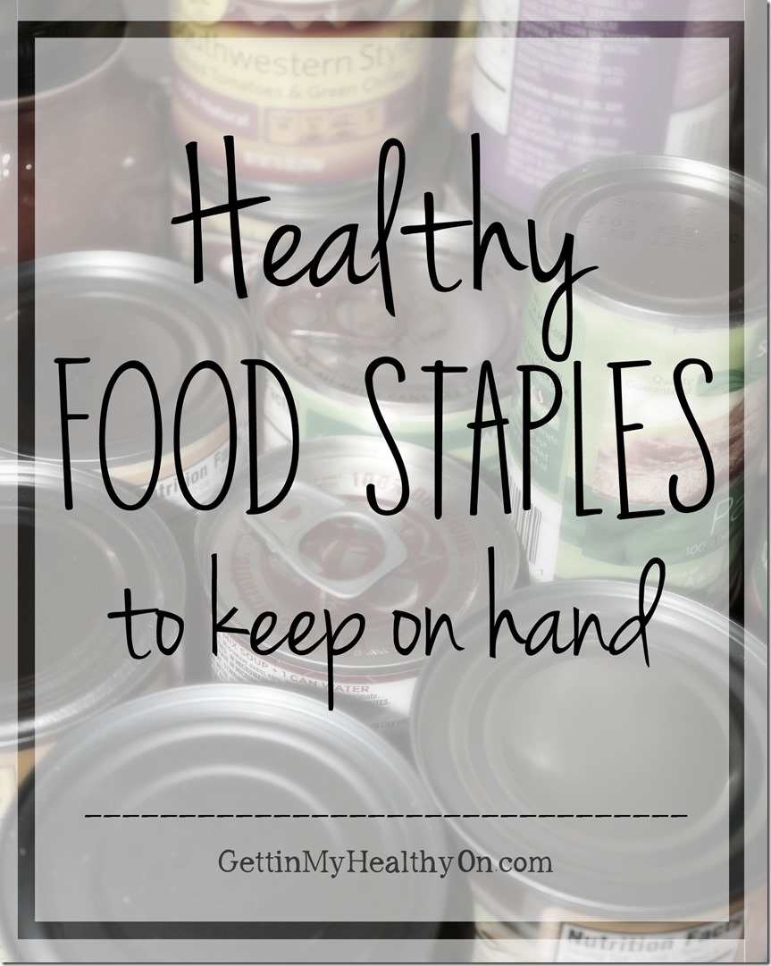 Healthy Food Staples to Keep on Hand