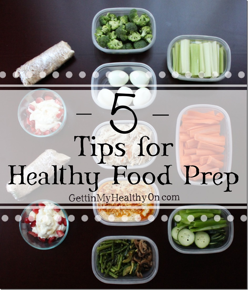 5 Tips for Healthy Food Prep