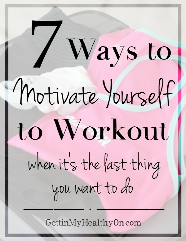 7 Ways to Motivate Yourself to Workout