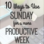 10 Ways to Use Sunday for a More Productive Week