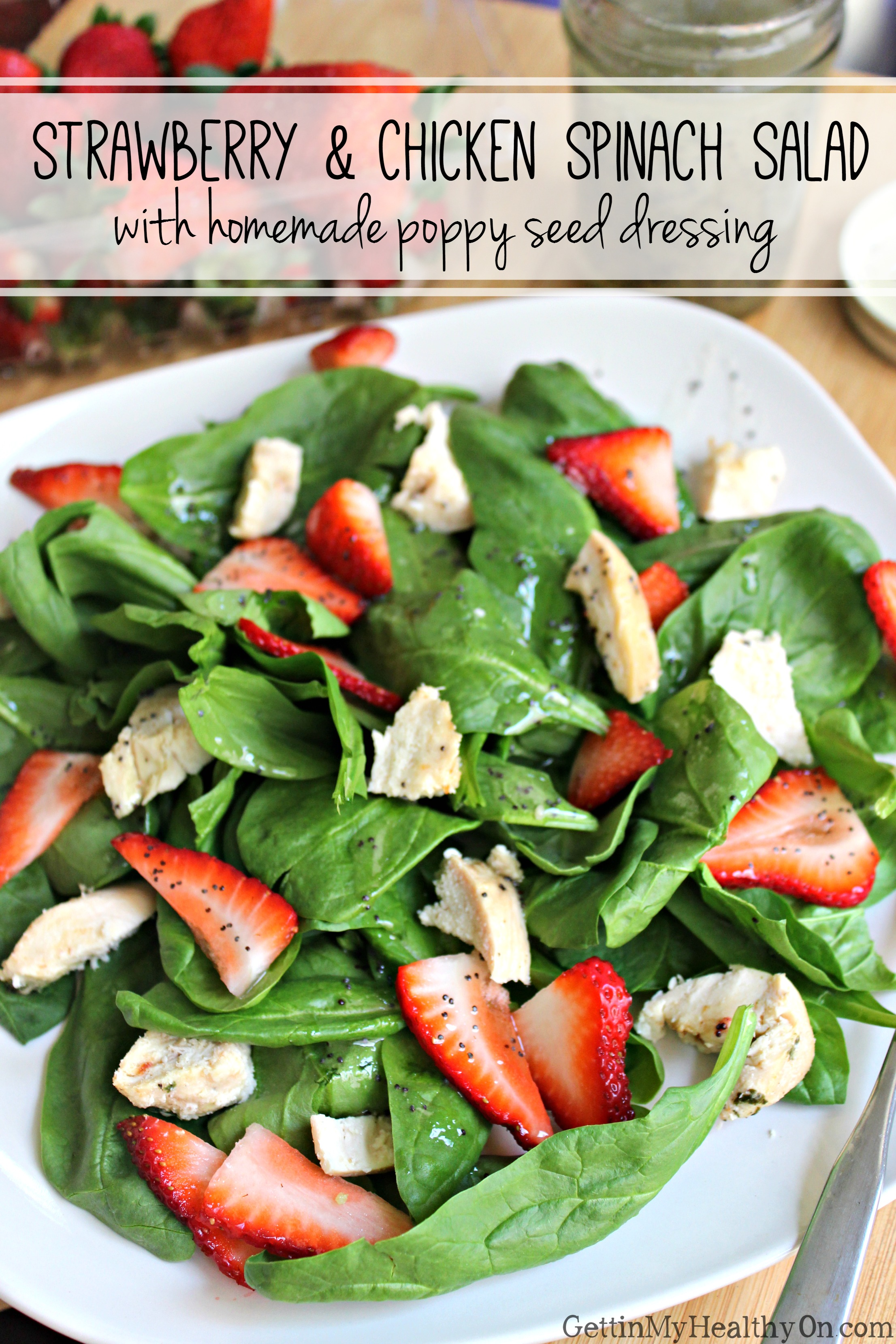 Strawberry & Chicken Spinach Salad with Poppy Seed Dressing
