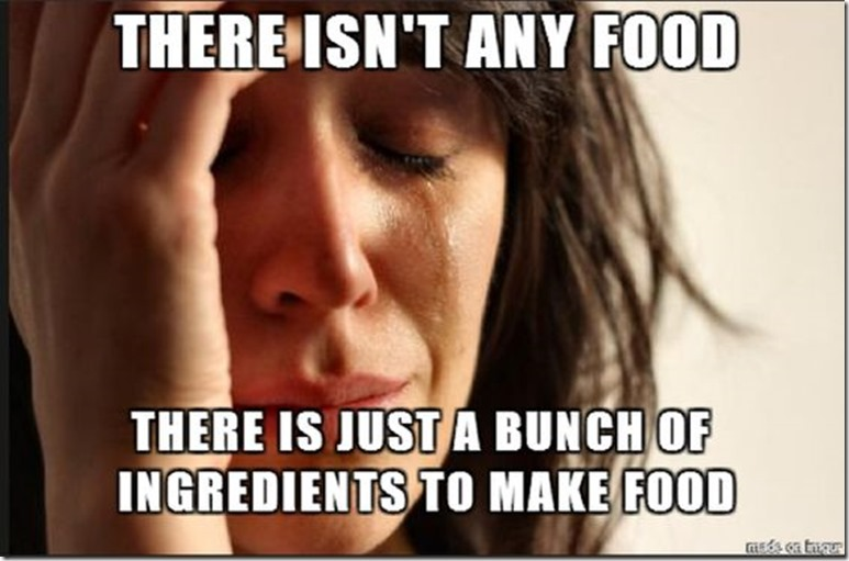 There isn't any food. There is just a bunch of ingredients to make food.