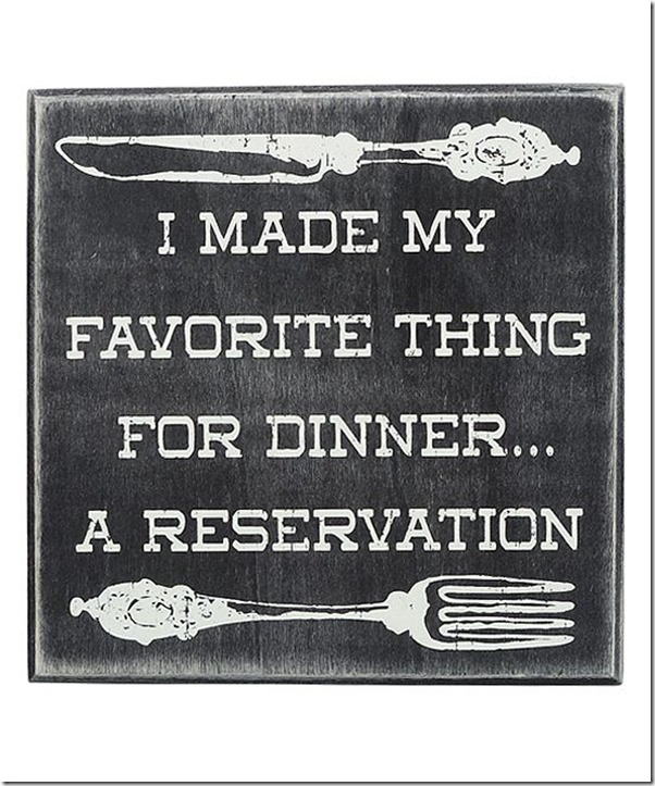 I made my favorite thing for dinner...a reservation.