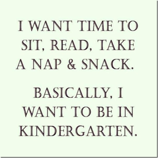 I want to be in kindergarten
