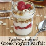Raspberry Almond Greek Yogurt Parfait