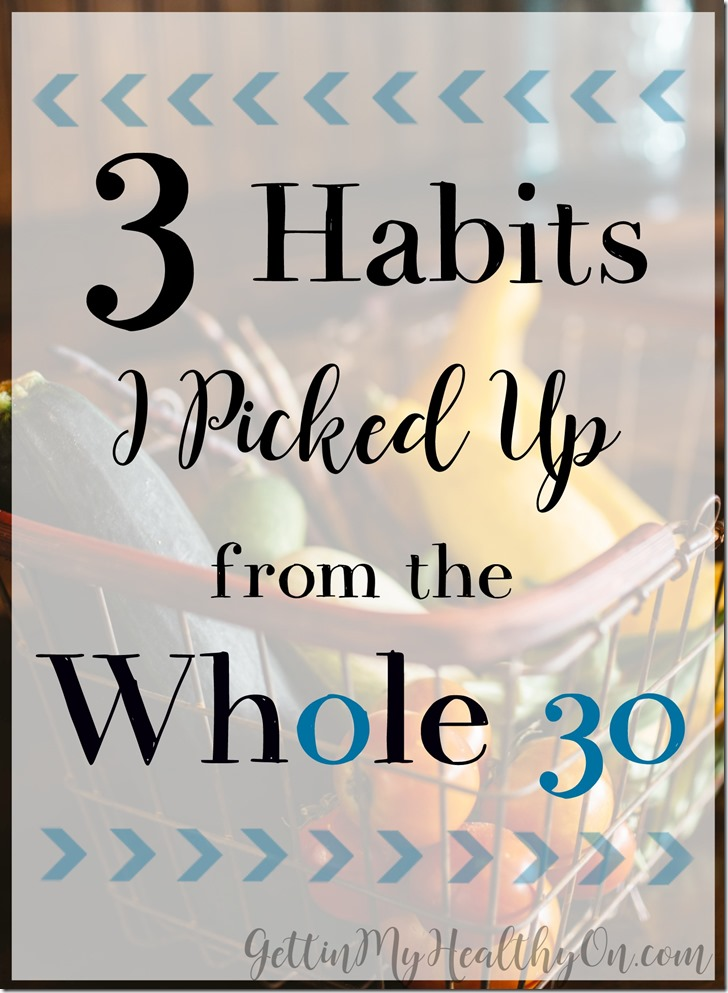 3 Good Habits from the Whole 30