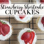 Strawberry Shortcake Cupcakes with Coconut Oil Buttercream Frosting