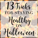 13 Tricks for Not Sabotaging Your Health on Halloween