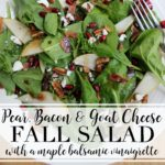 Pear, Bacon, and Goat Cheese Salad with Maple Balsamic Vinaigrette
