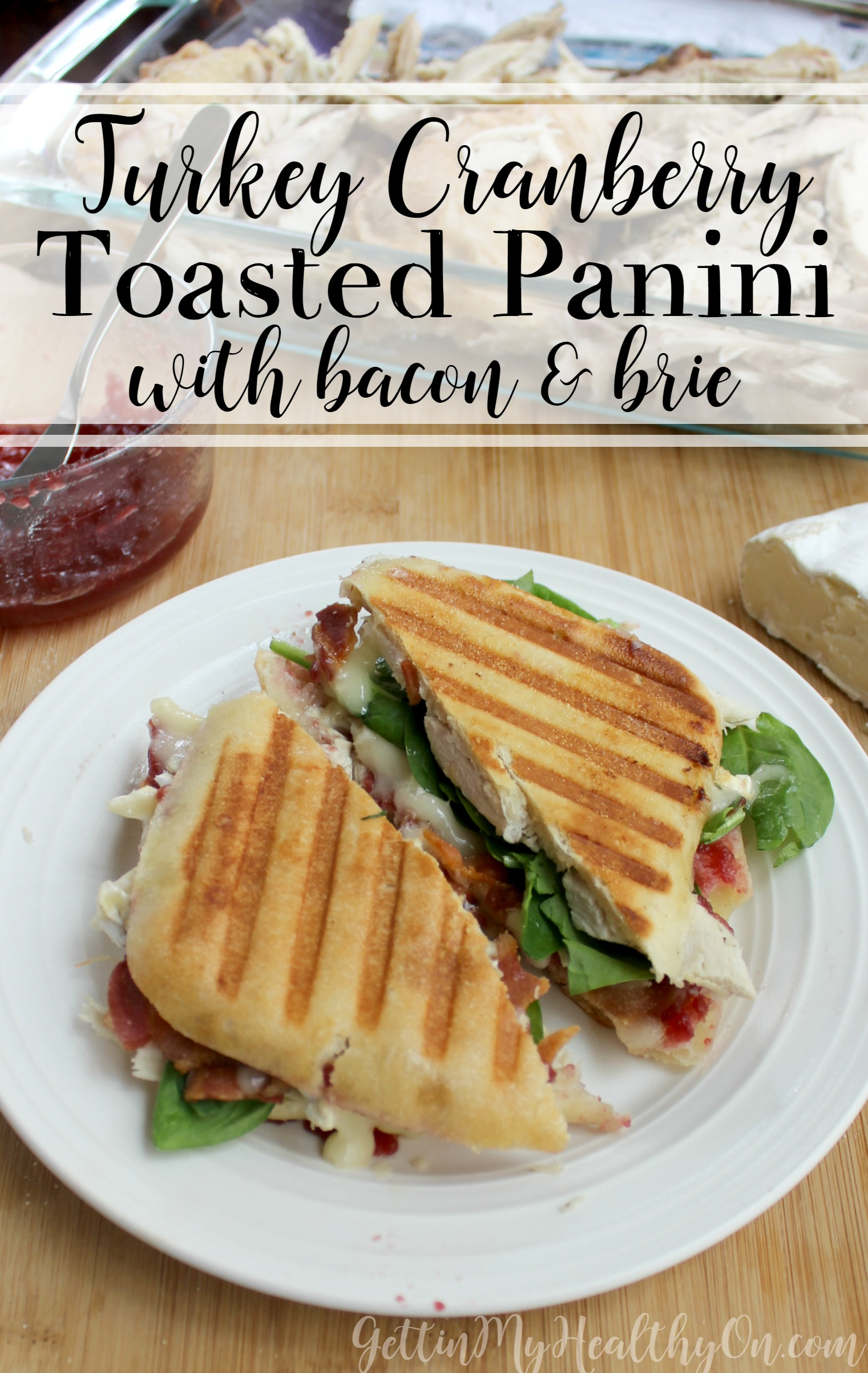 Turkey Cranberry Panini with Bacon and Brie