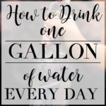 How to Drink a Gallon of Water Every Day