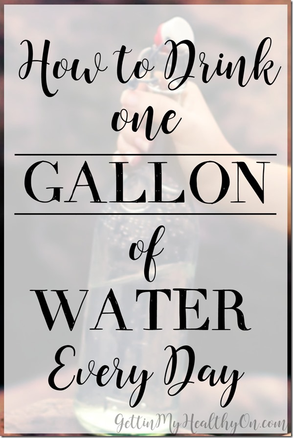 How to Drink One Gallon of Water Every Day