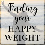 Finding Your Happy Weight