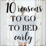 10 Ways Your Life Improves When You Go to Bed Early