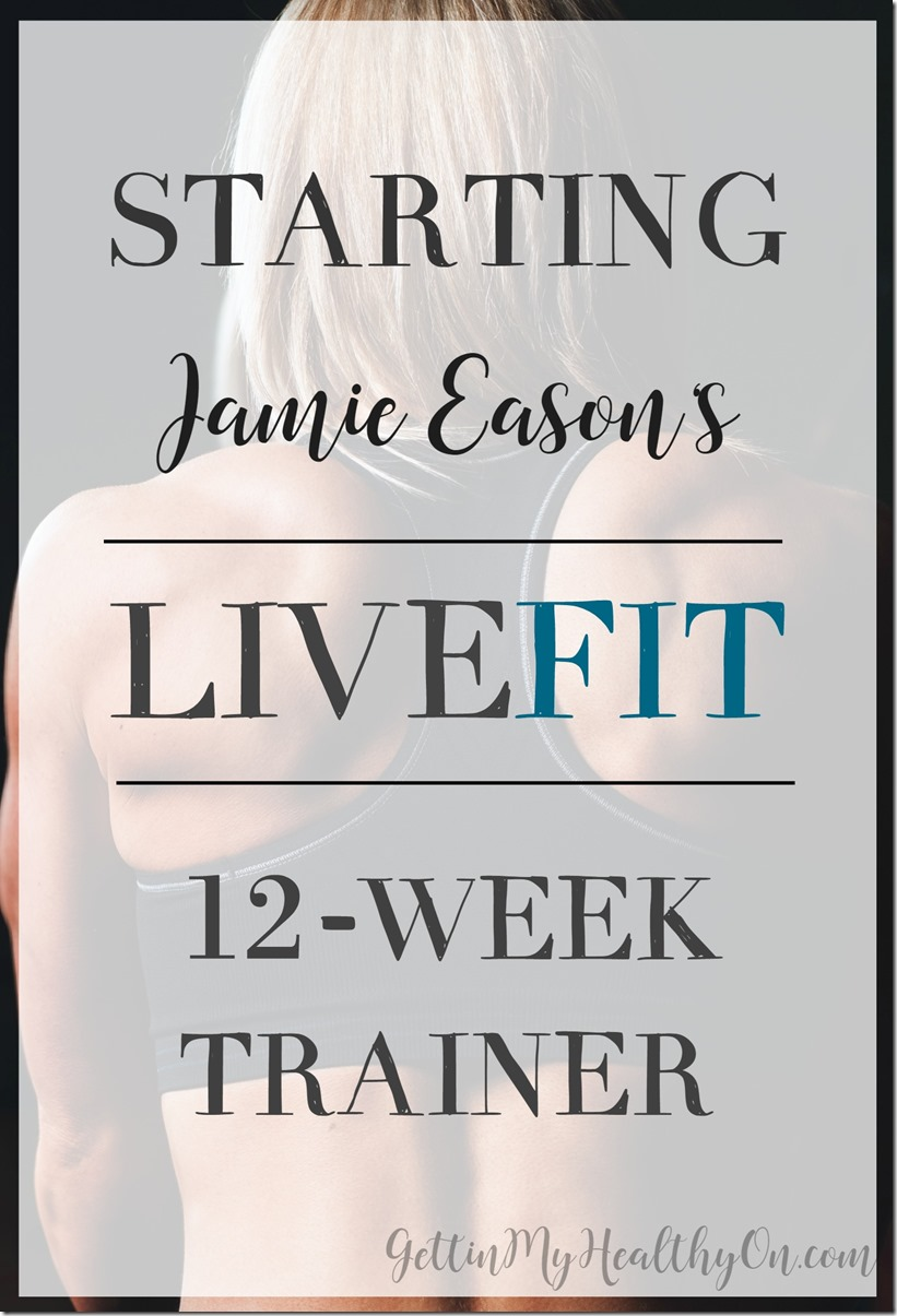Starting Jamie Easons LiveFit Trainer