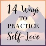 14 Ways to Practice Self-Love