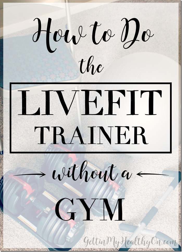How to Do LiveFit Without a Gym