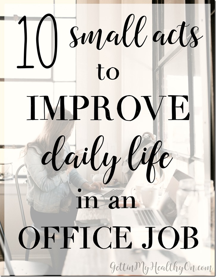 How to Improve Life in an Office Job