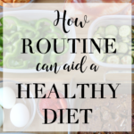 Embracing Routine for a Healthy Diet
