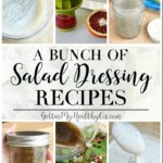 A Bunch of Homemade Salad Dressings