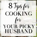 8 Tricks for Cooking for a Picky Husband