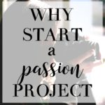 Why You Should Start a Passion Project