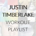 Justin Timberlake Workout Playlist